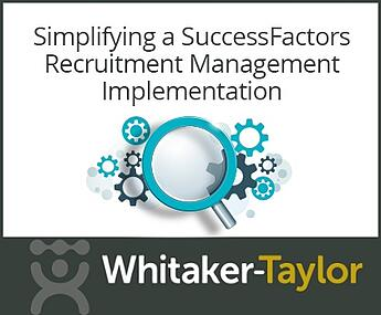 Simplifying a SuccessFactors Recruitment Management Implementation